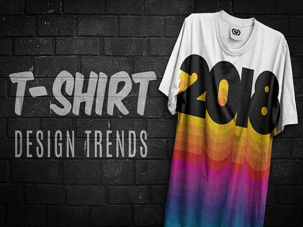 Top 5 xu hướng thiết kế áo thun sẽ chiếm ưu thế nhất trong năm 2018
